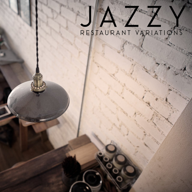 Jazzy Restaurant Variations – Ambient Jazz 2020, Meal Time, Romantic Dinner, Lunch with Family, Red Wine, Luxury Menu, Tasty Dishes