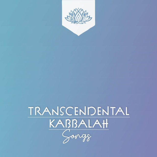 Transcendental Kabbalah Songs