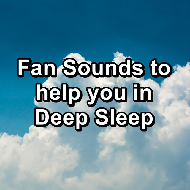 Fan Sounds to help you in Deep Sleep