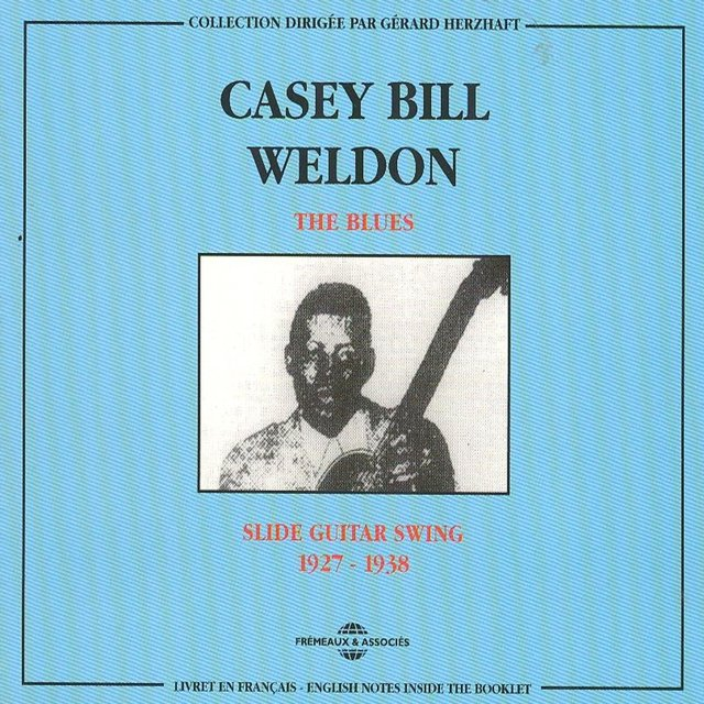 Casey Bill Weldon 1927-1938: Slide Guitar Swing