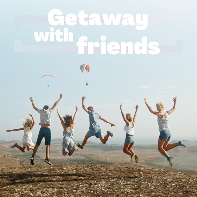 Getaway with Friends: Have Fun, Dance, Party and Relax with Your Team