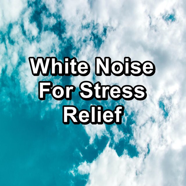 White Noise For Stress Relief