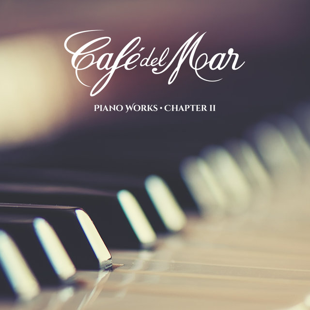 Café del Mar Piano Works - Chapter II
