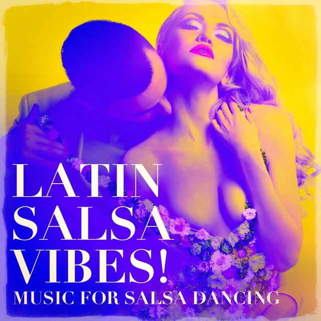 Latin Salsa Vibes! - Music For Salsa Dancing