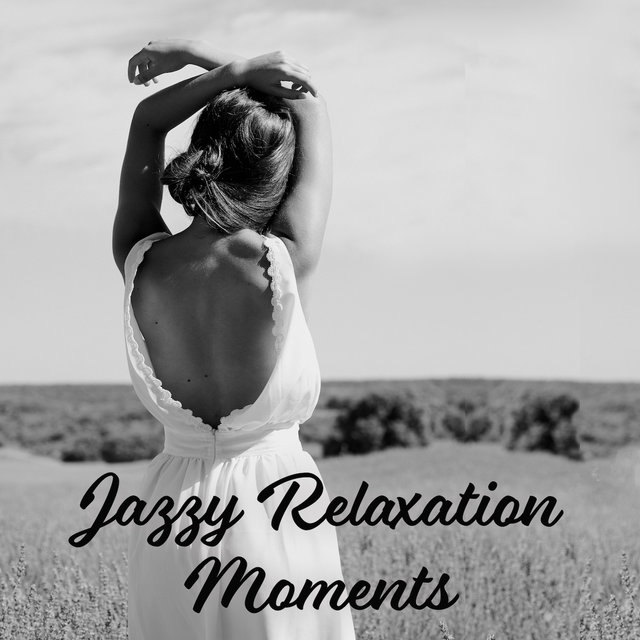 Jazzy Relaxation Moments – 15 Instrumental Jazz Tracks for Relaxing After Tough Day, Calming Down, Stress Relief