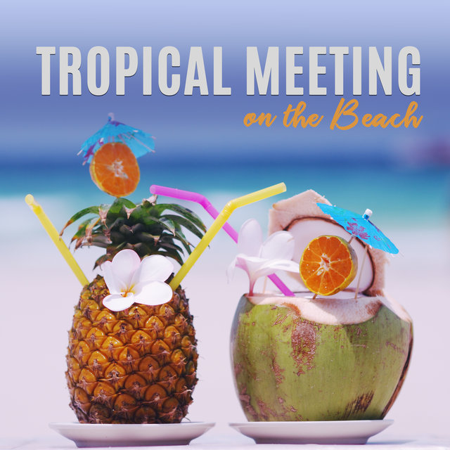 Tropical Meeting on the Beach