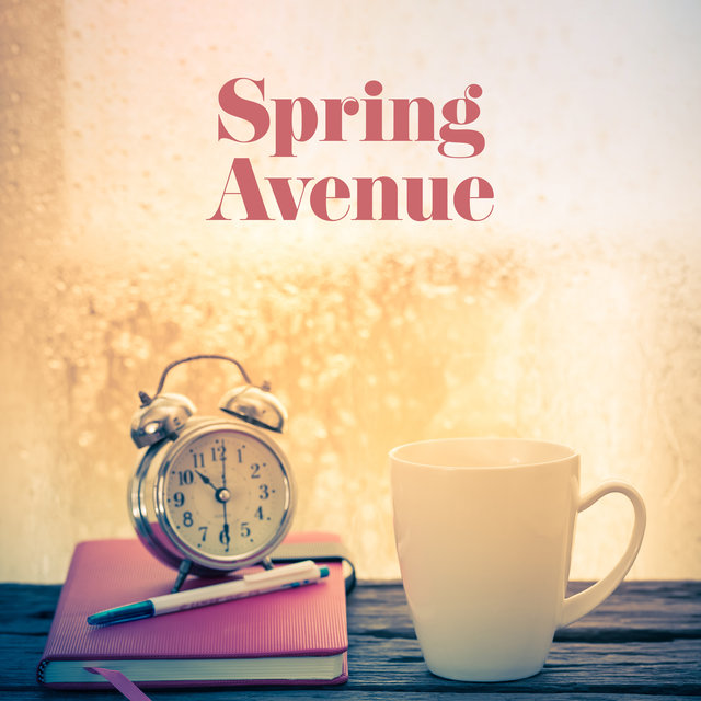 Spring Avenue: Instrumental Music for a Good and Happy Morning