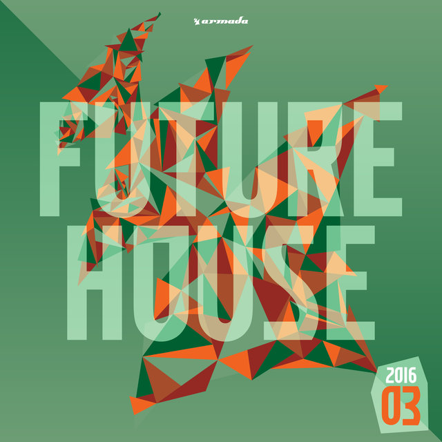 Future House 2016-03 - Armada Music
