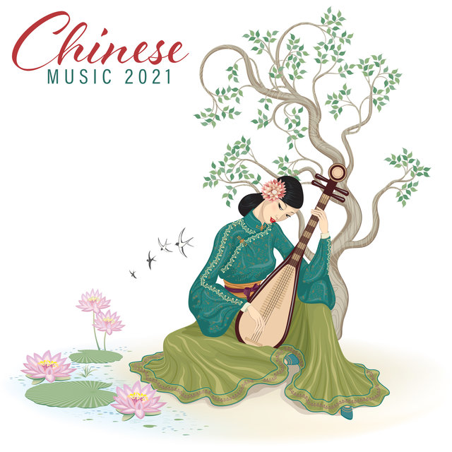 Chinese Music 2021 - Inner Balance and Harmony Perfect to Celebrate Chinese New Year
