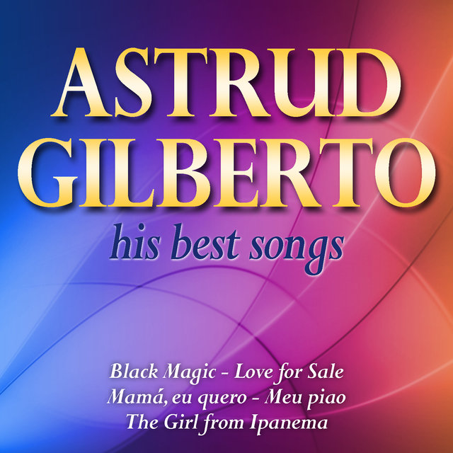 Astrud Gilberto His Best Songs