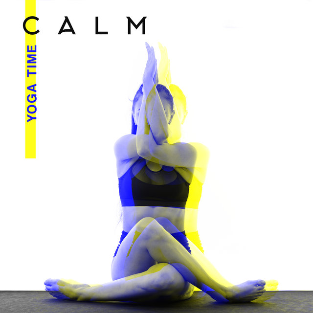 Calm Yoga Time – Meditation Music Zone, Tranquil Melodies for Relaxation, Rest, Deep Meditation, Relaxing Music Therapy, Inner Harmony, Ambient Yoga