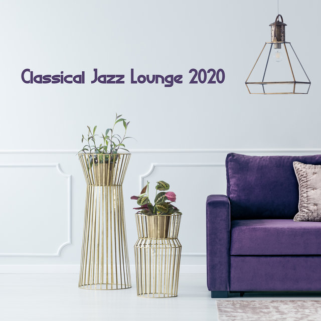 Classical Jazz Lounge 2020