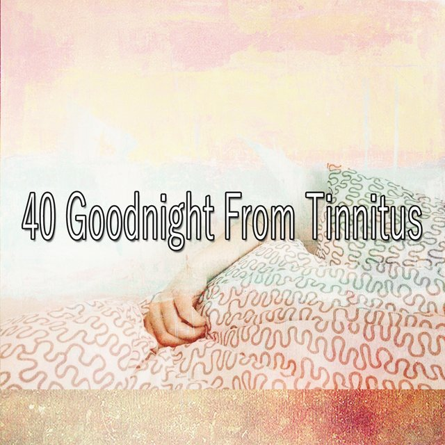 40 Goodnight From Tinnitus