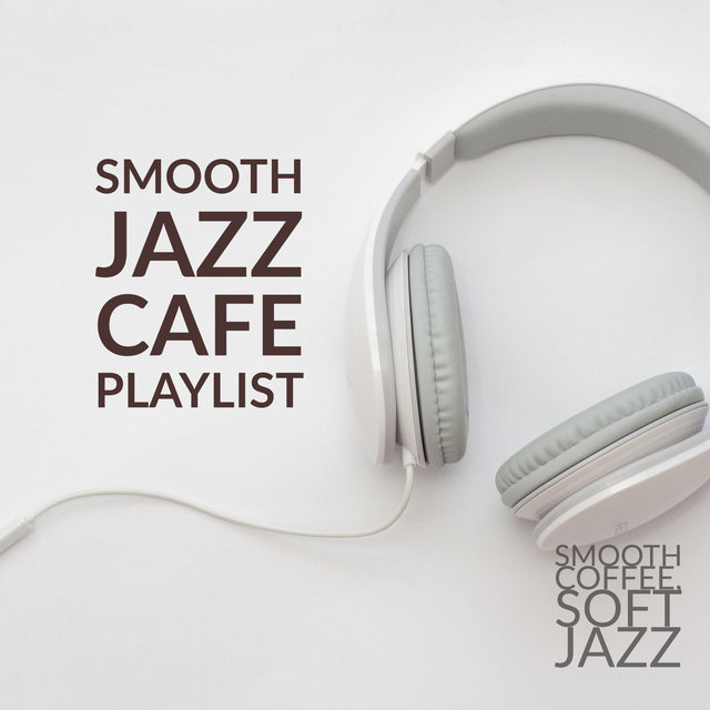 Smooth Jazz Cafe Playlist