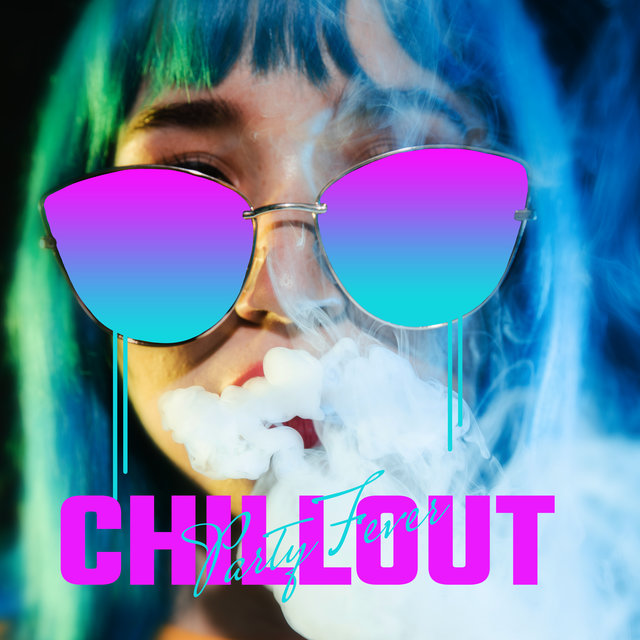 Chillout Party Fever: Electro Chill Dance Party Vibes Mix 2020
