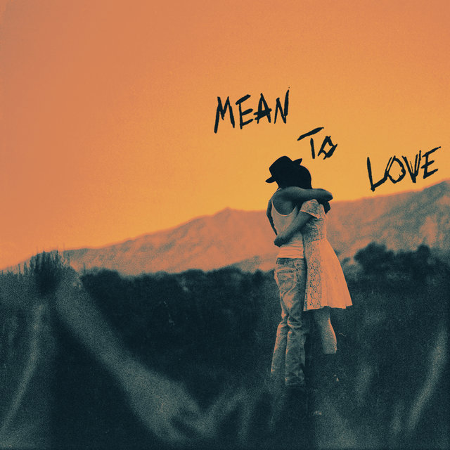 Cover art for album Mean To Love by Harry Hudson