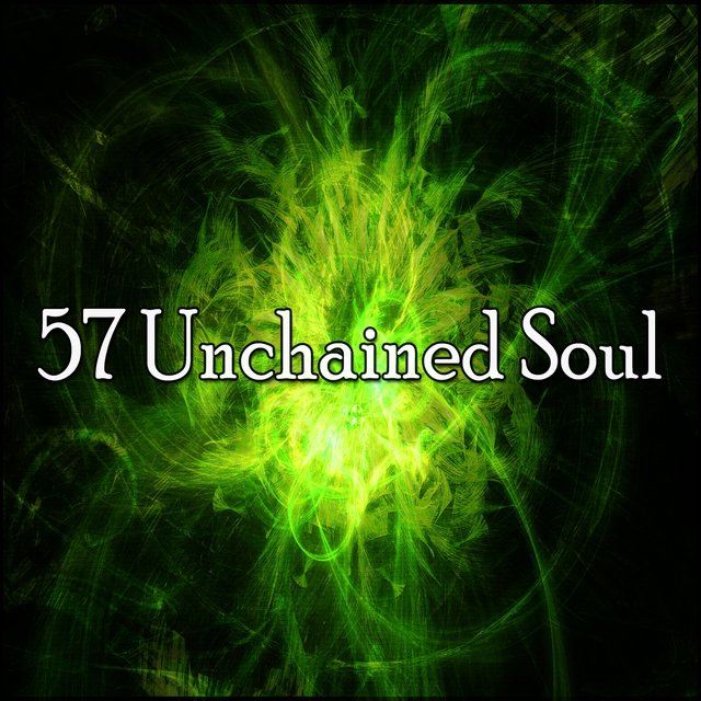 57 Unchained Soul