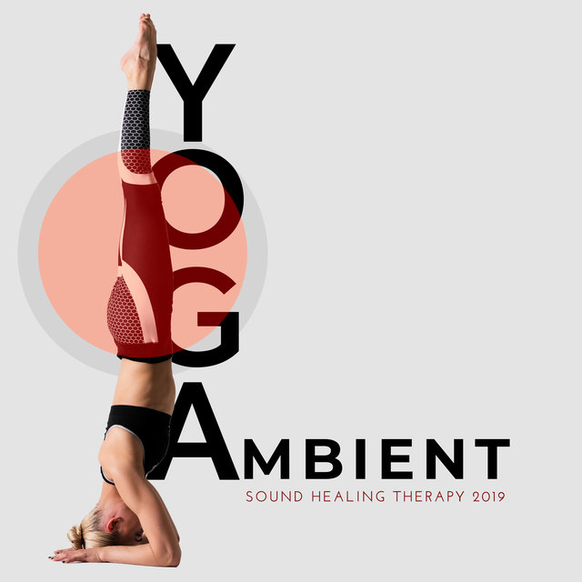 Yoga Ambient Sound Healing Therapy 2019