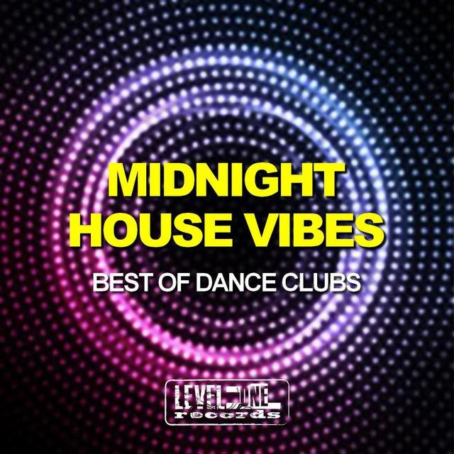 Midnight House Vibes (Best Of Dance Clubs)