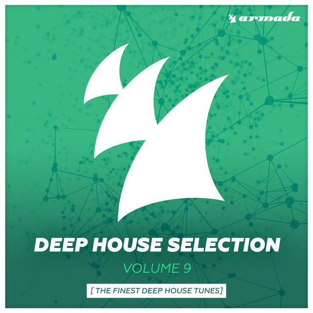 Armada Deep House Selection, Vol. 9 (The Finest Deep House Tunes)
