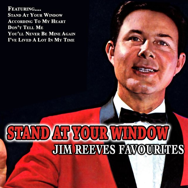 Stand at Your Window - Jim Reeves Favourites