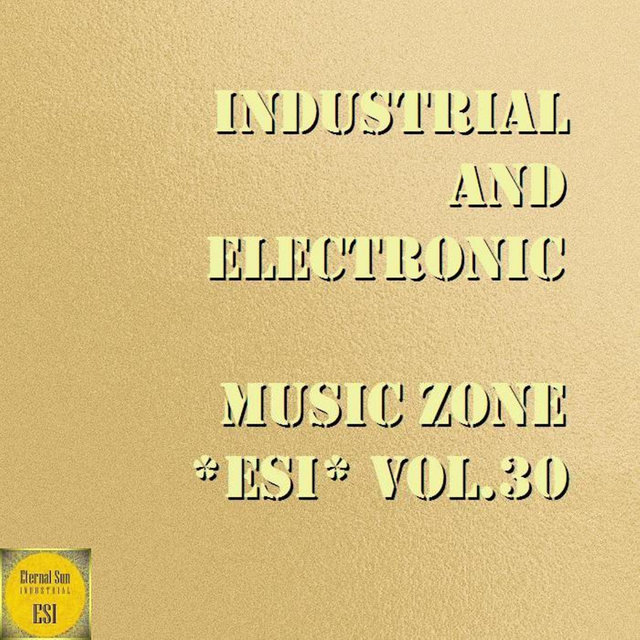 Industrial And Electronic - Music Zone ESI, Vol. 30