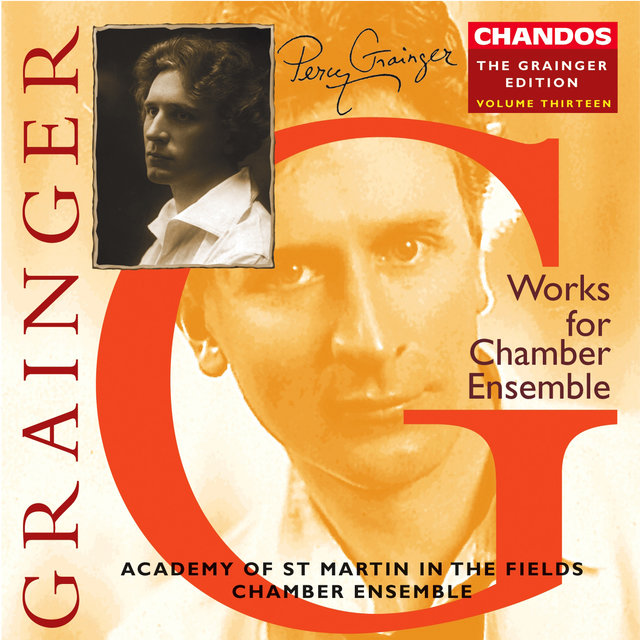 Grainger: Grainger Edition, Vol. 13: Works for Chamber Ensemble