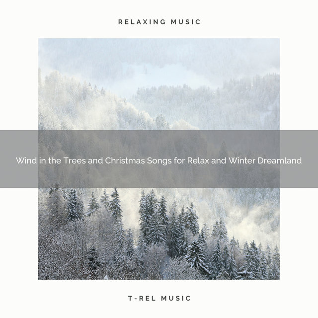 Wind in the Trees and Christmas Songs for Relax and Winter Dreamland