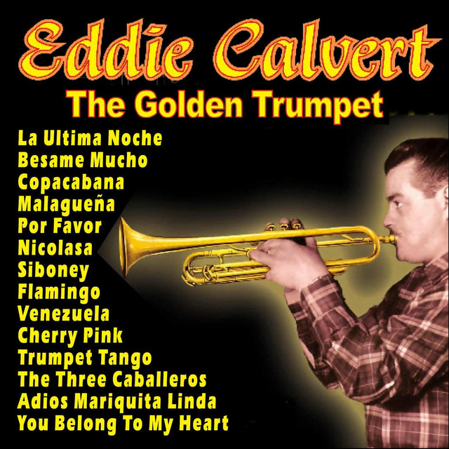 Eddie Calvert - The Golden Trumpet