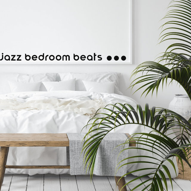 Jazz Bedroom Beats – Dose of Positive Instrumental Melodies for Good Start to the Day, Endorphins, Easy Listening, Relaxation Lounge, Sax and Piano