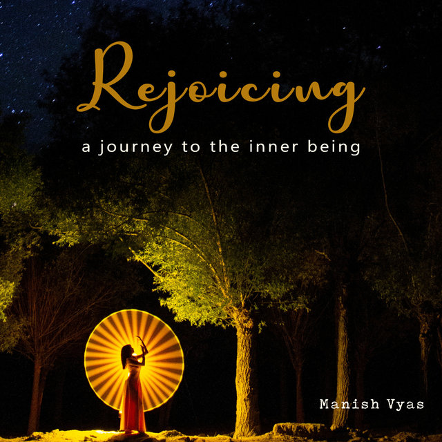 Rejoicing (A Journey to the Inner Being)