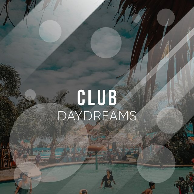 # Club Daydreams