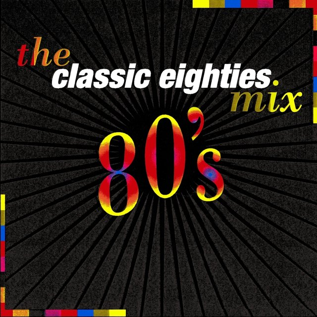 The Classic Eighties Mix