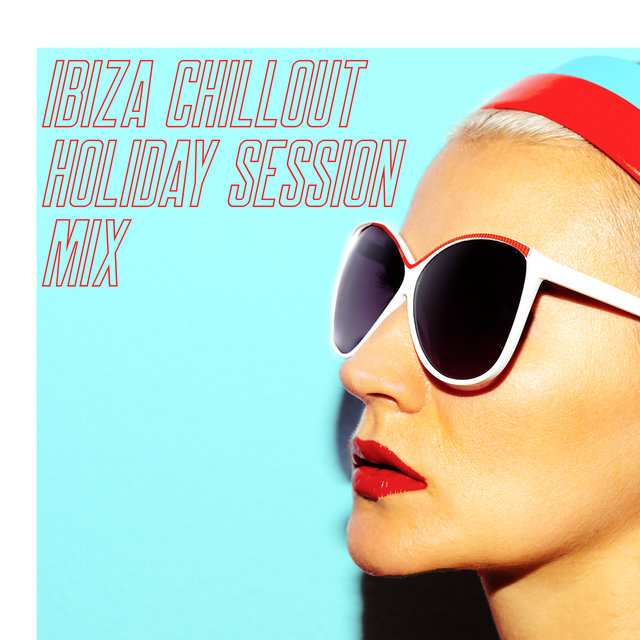 Ibiza Chillout Holiday Session Mix - Summer Music for Relaxation, Rest, Beach Chill, Calm Vibrations, Relaxing Chillout Moments, Chill Out 2020, Ibiza 2020