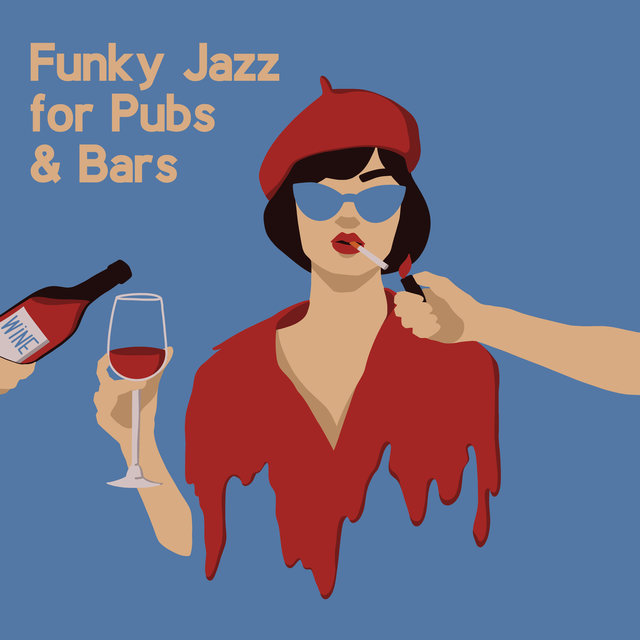 Funky Jazz for Pubs & Bars - Brilliant Instrumental Music That Will Create a Nice Atmosphere in Your Restaurant