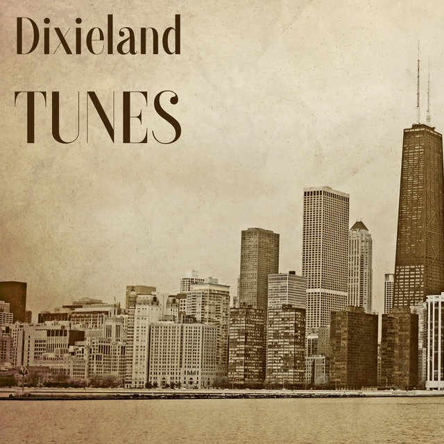 Dixieland Tunes: Jazz In The Good Old-Fashioned Style