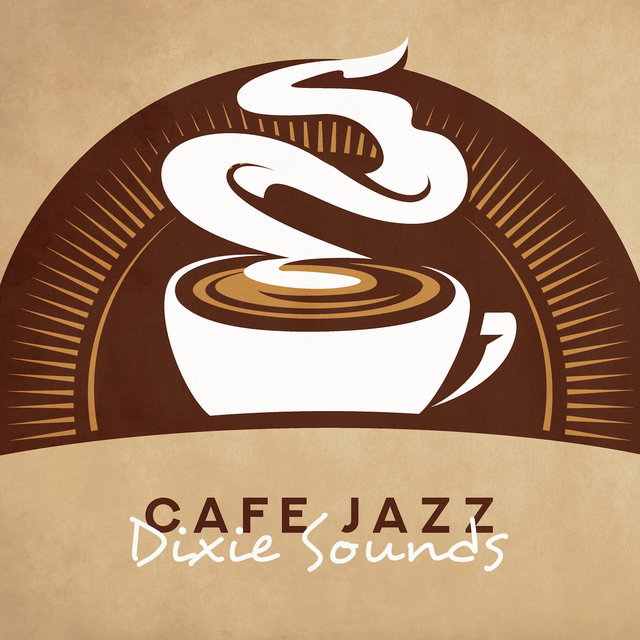Cafe Jazz Dixie Sounds: 15 Smooth Instrumental Jazz Tracks, Perfect Background for Coffee with Love or Friends