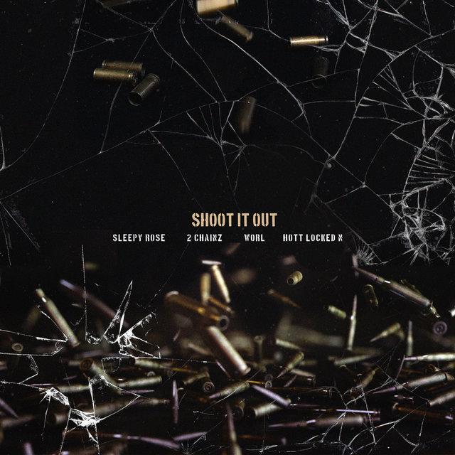 Cover art for album Shoot It Out (feat. Worl & Hott LockedN) by T.R.U., 2 Chainz, Sleepy Rose, Hott LockedN, Worl