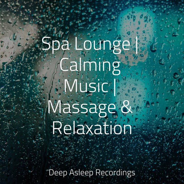Spa Lounge | Calming Music | Massage & Relaxation