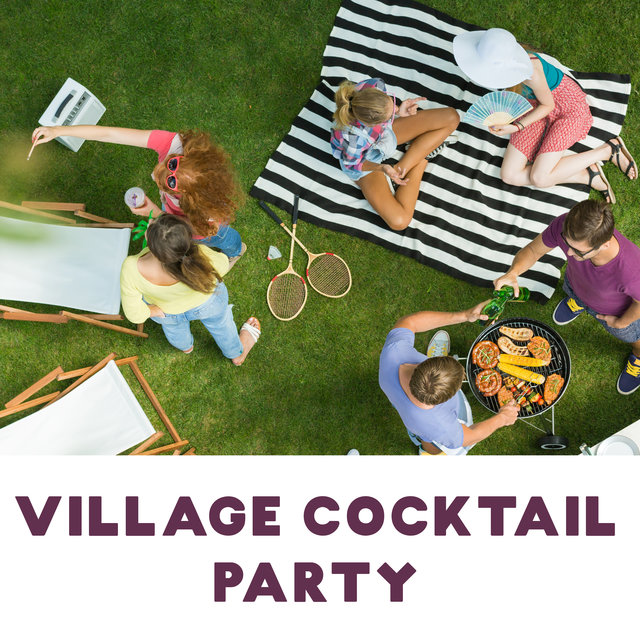 Village Cocktail Party - Collection of Elegant Guitar Jazz That Will be Great as a Background for Meeting with Friends in the Garden, Drinking Wine, Punch and Eating Tasty Snacks
