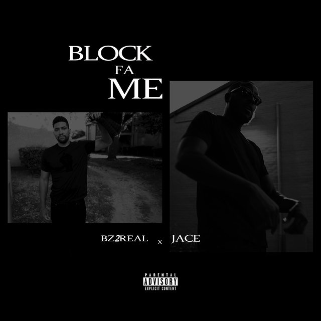 Block Fa Me (feat. Bz2real)