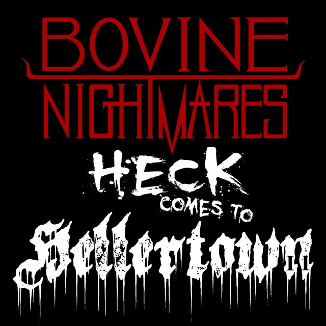 Cover art for album Heck Comes to Hellertown by Bovine Nightmares