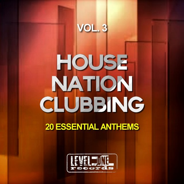 House Nation Clubbing, Vol. 3 (20 Essential Anthems)