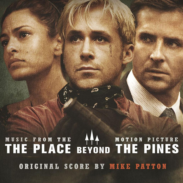 The Place Beyond the Pines (Original Motion Picture Soundtrack)
