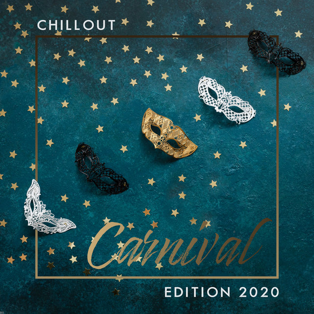Chillout Carnival Edition 2020 – Compilation of Crazy Latin Chillout Rhythms Especially for the Carnival, Chillout Lounge Music, Carnival Dance Party, Carnival Rio de Janeiro