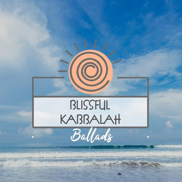 Blissful Kabbalah Ballads