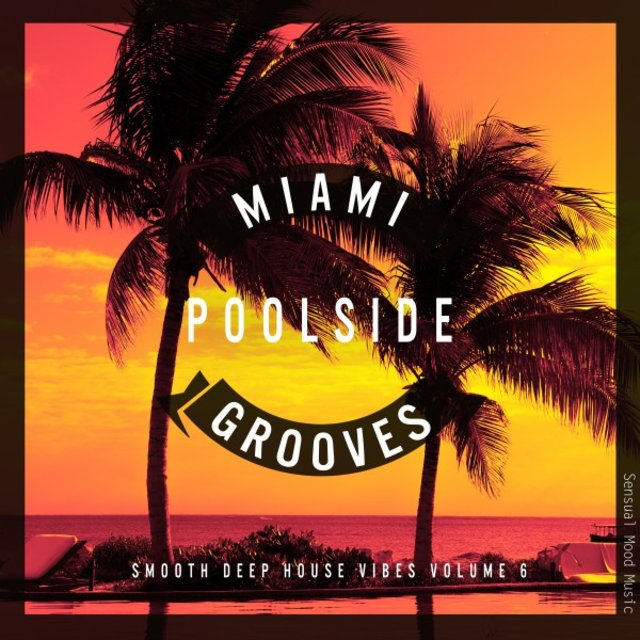 Miami Poolside Grooves, Vol. 6