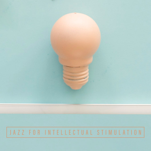 Jazz for Intellectual Stimulation – Home Office Music Background
