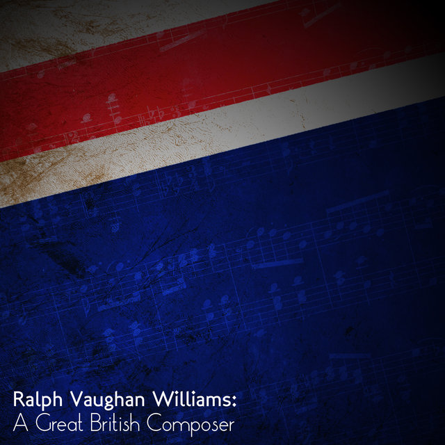 Ralph Vaughan Williams: A Great British Composer