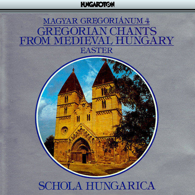 Gregorian Chants From Medieval Hungary, Vol. 4 - Easter